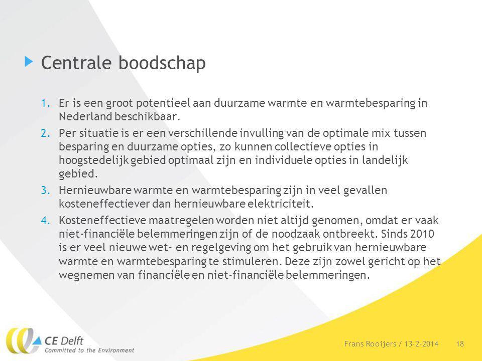 Centrale boodschap Er is een groot potentieel aan duurzame warmte en warmtebesparing in Nederland beschikbaar.