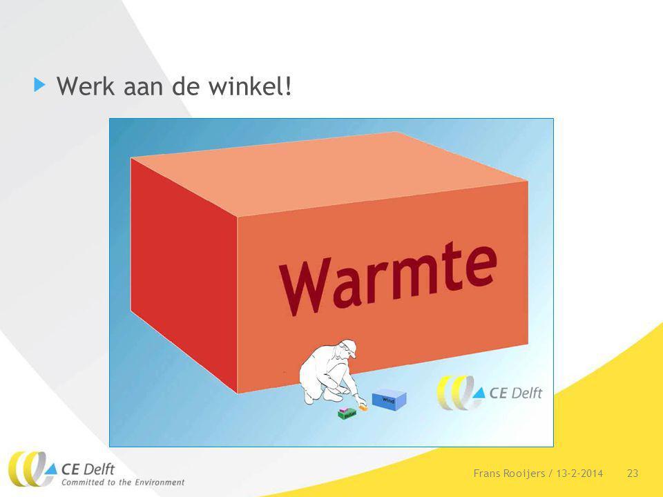 Werk aan de winkel! Frans Rooijers / 13-2-2014