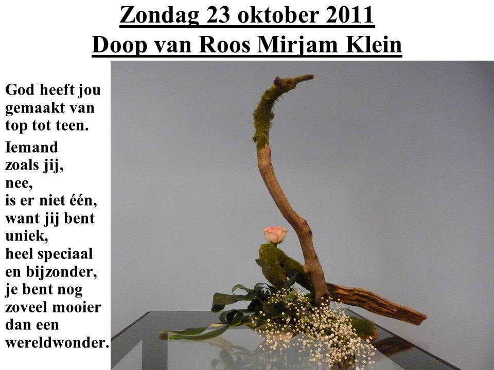 Zondag 23 oktober 2011 Doop van Roos Mirjam Klein