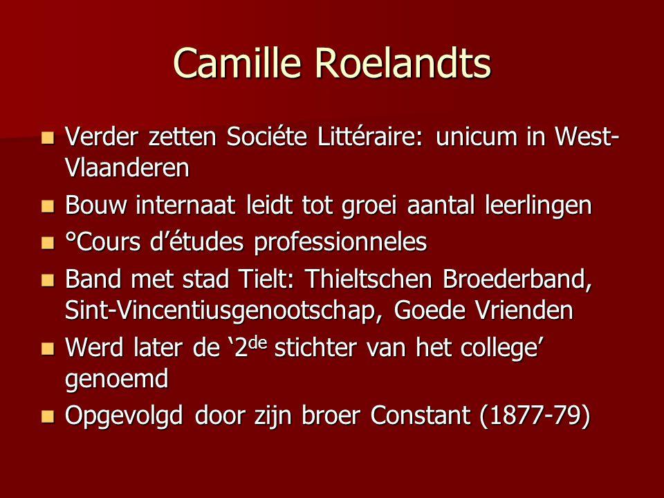 Camille Roelandts Verder zetten Sociéte Littéraire: unicum in West-Vlaanderen. Bouw internaat leidt tot groei aantal leerlingen.