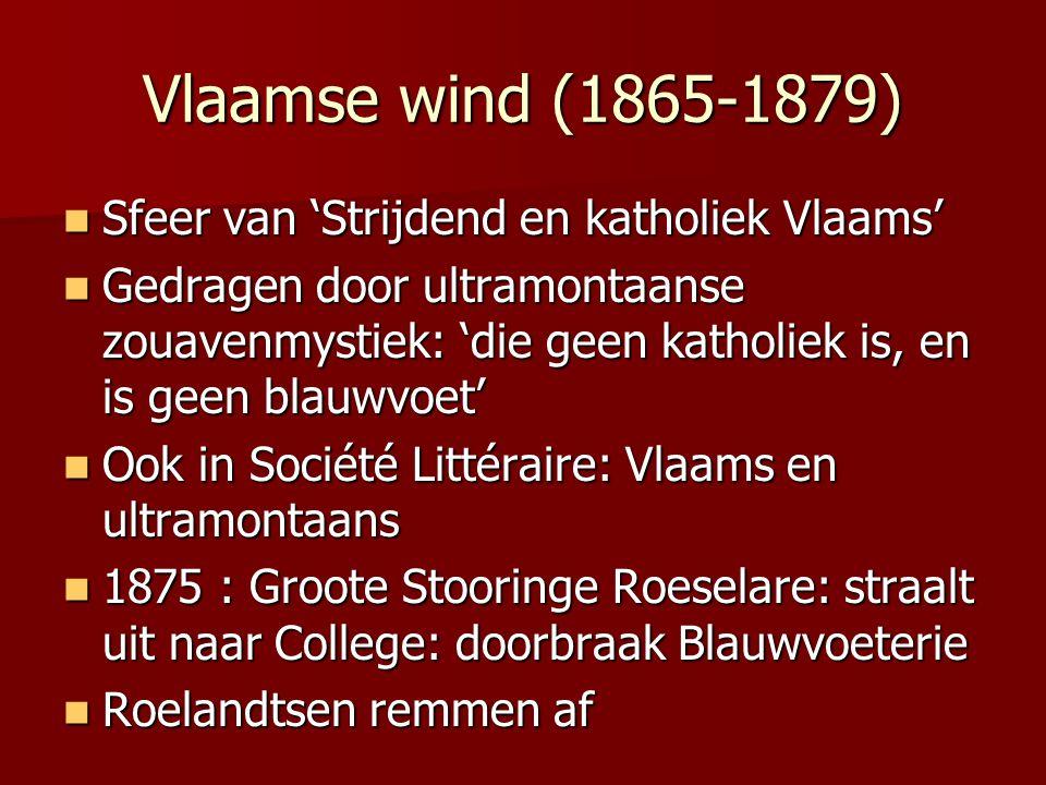 Vlaamse wind (1865-1879) Sfeer van 'Strijdend en katholiek Vlaams'