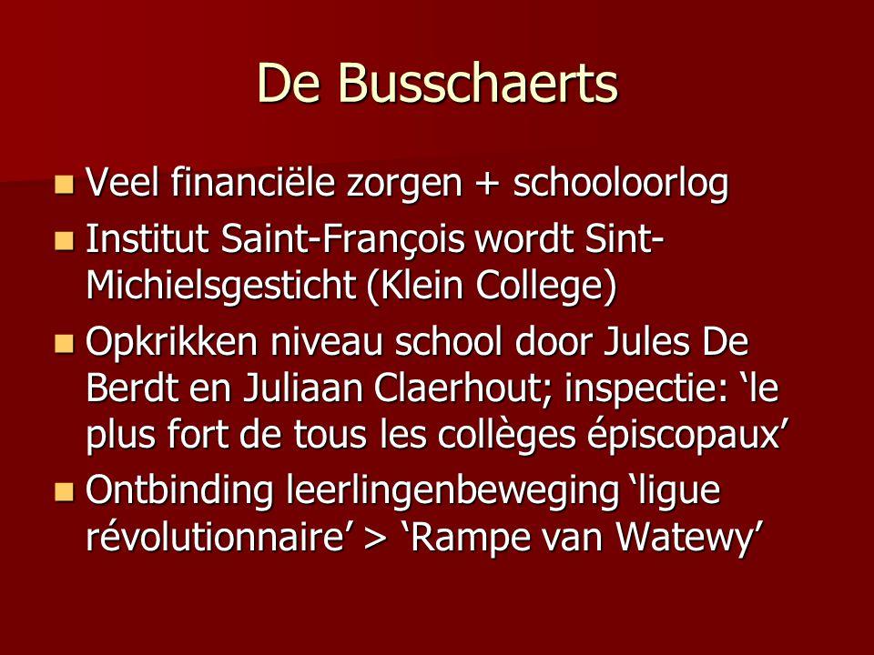 De Busschaerts Veel financiële zorgen + schooloorlog