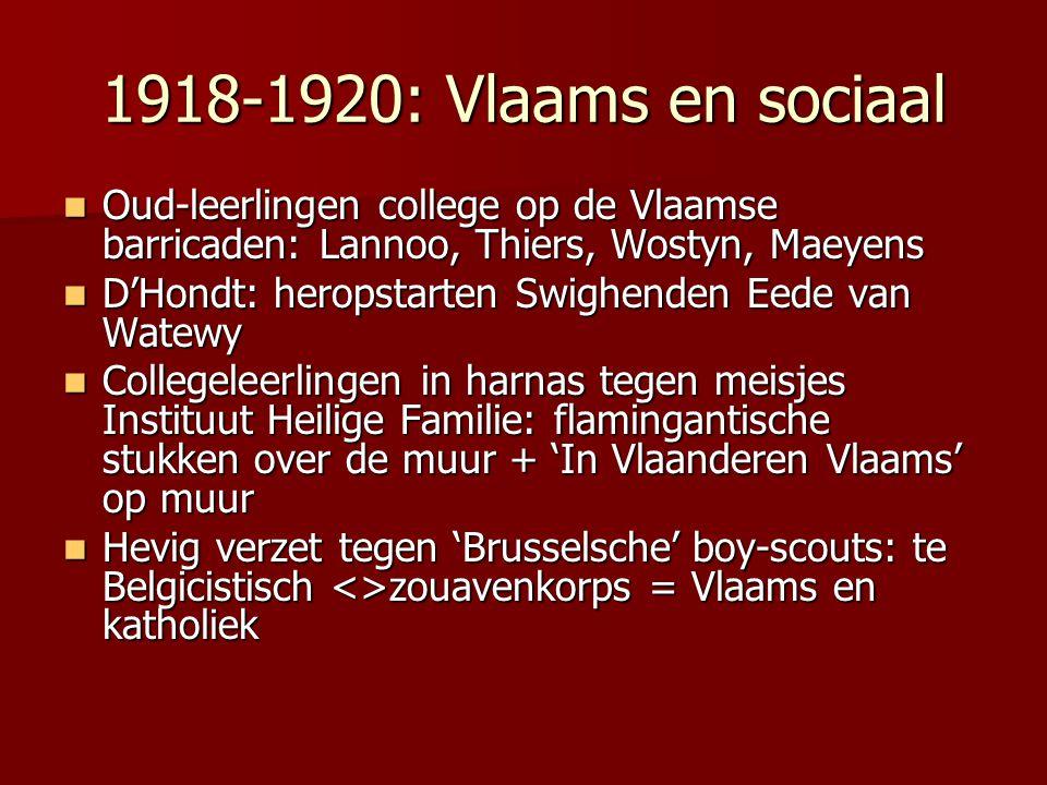 1918-1920: Vlaams en sociaal Oud-leerlingen college op de Vlaamse barricaden: Lannoo, Thiers, Wostyn, Maeyens.