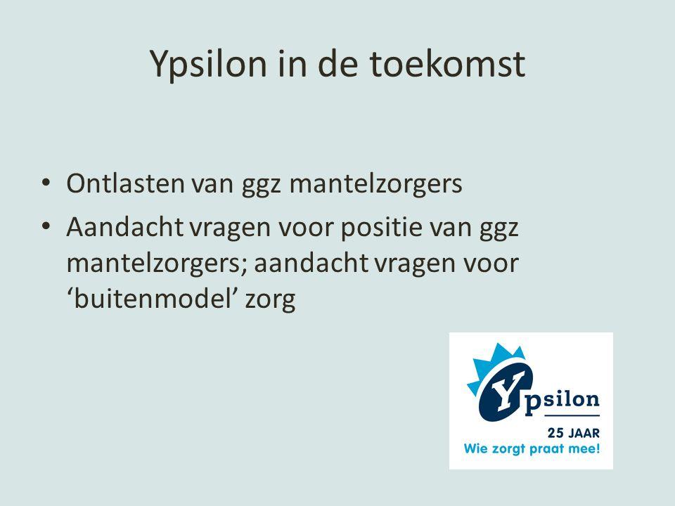 Ypsilon in de toekomst Ontlasten van ggz mantelzorgers
