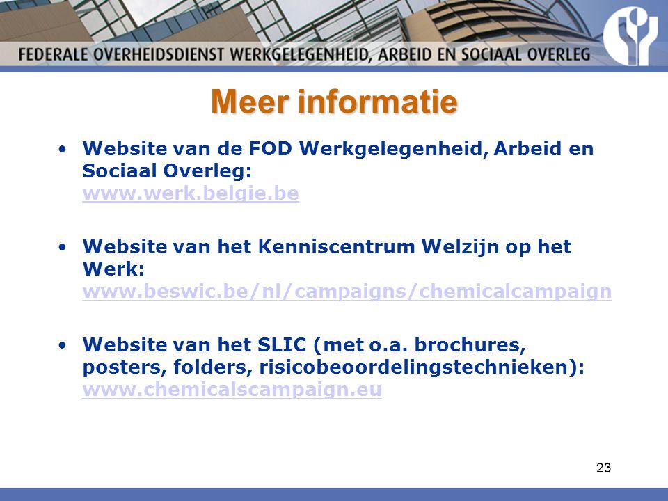 Meer informatie Website van de FOD Werkgelegenheid, Arbeid en Sociaal Overleg: www.werk.belgie.be.