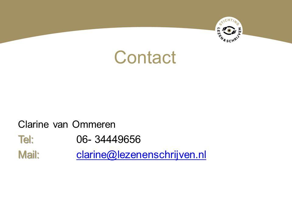 Contact Tel: 06- 34449656 Mail: clarine@lezenenschrijven.nl