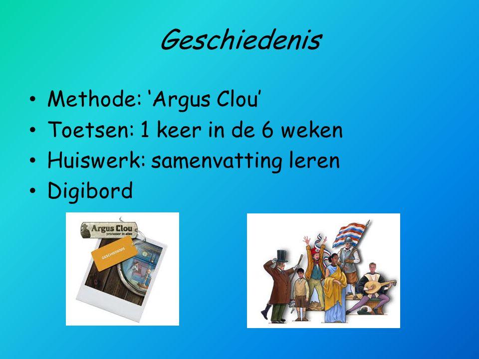 Geschiedenis Methode: 'Argus Clou' Toetsen: 1 keer in de 6 weken
