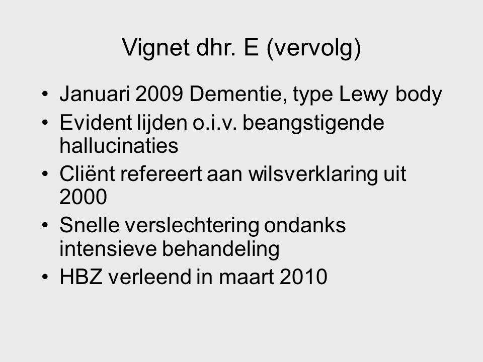 Vignet dhr. E (vervolg) Januari 2009 Dementie, type Lewy body