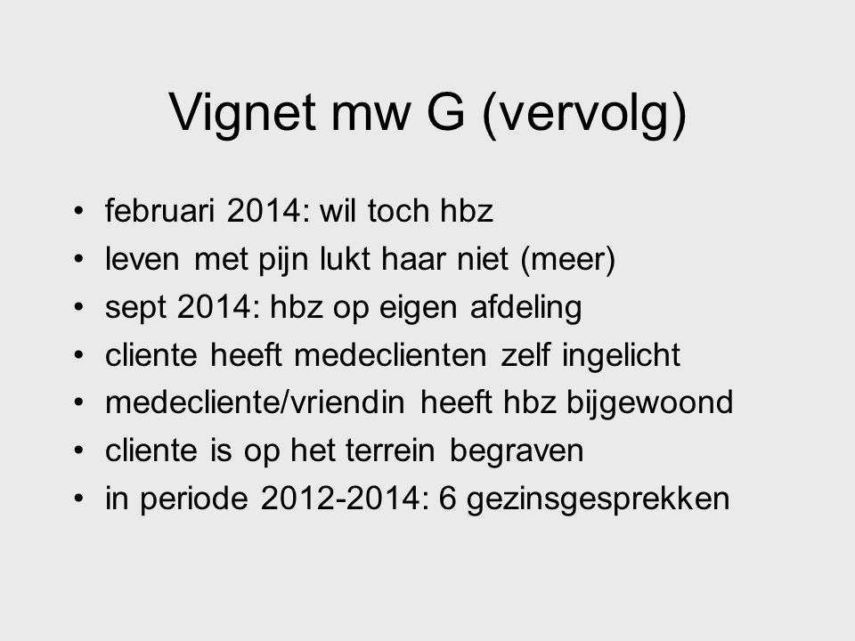 Vignet mw G (vervolg) februari 2014: wil toch hbz