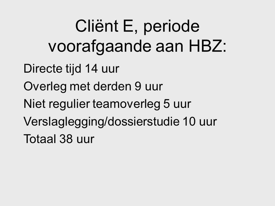 Cliënt E, periode voorafgaande aan HBZ: