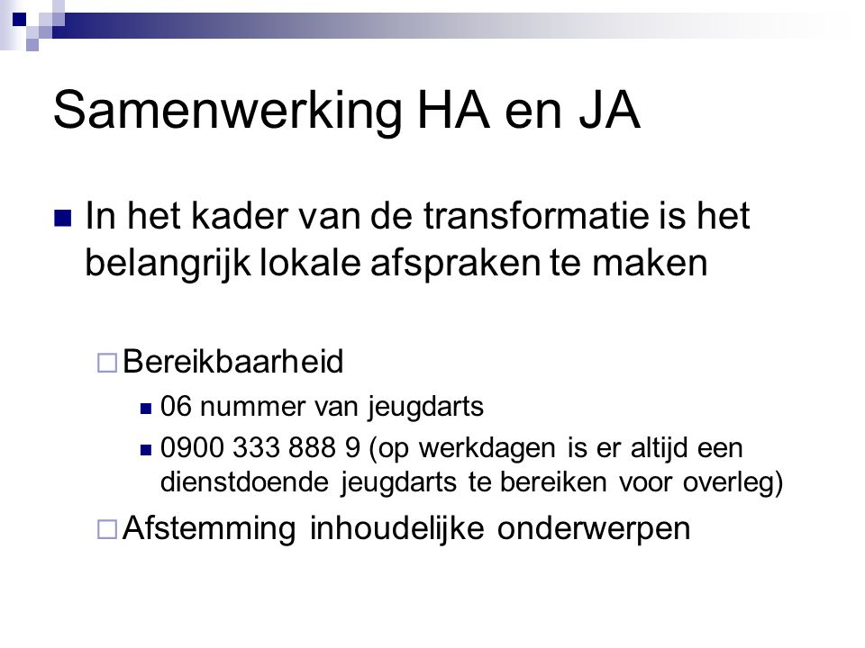 Samenwerking HA en JA In het kader van de transformatie is het belangrijk lokale afspraken te maken.
