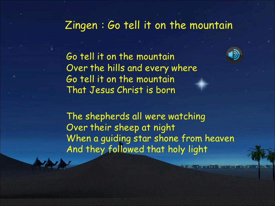 Zingen : Go tell it on the mountain