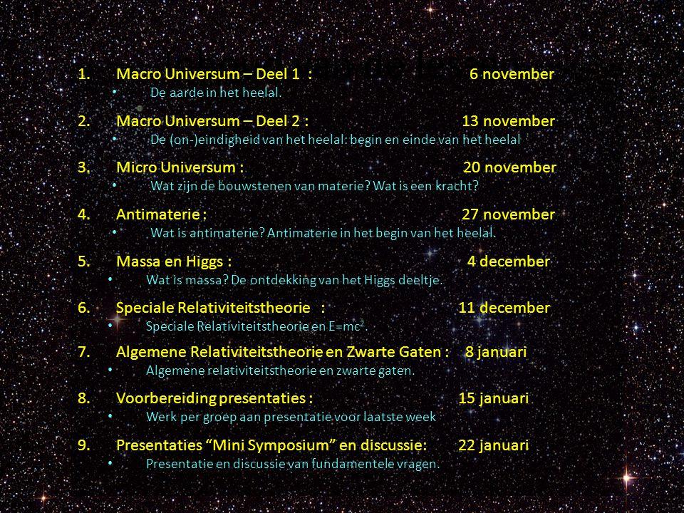 Inhoud van de lessen Macro Universum – Deel 1 : 6 november