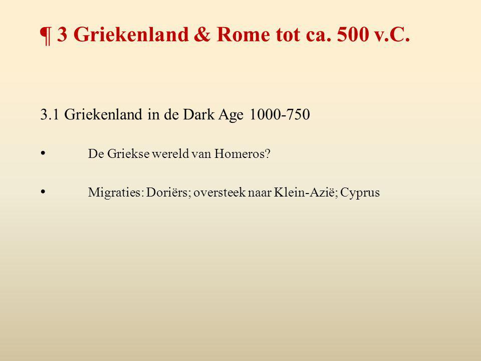 ¶ 3 Griekenland & Rome tot ca. 500 v.C.