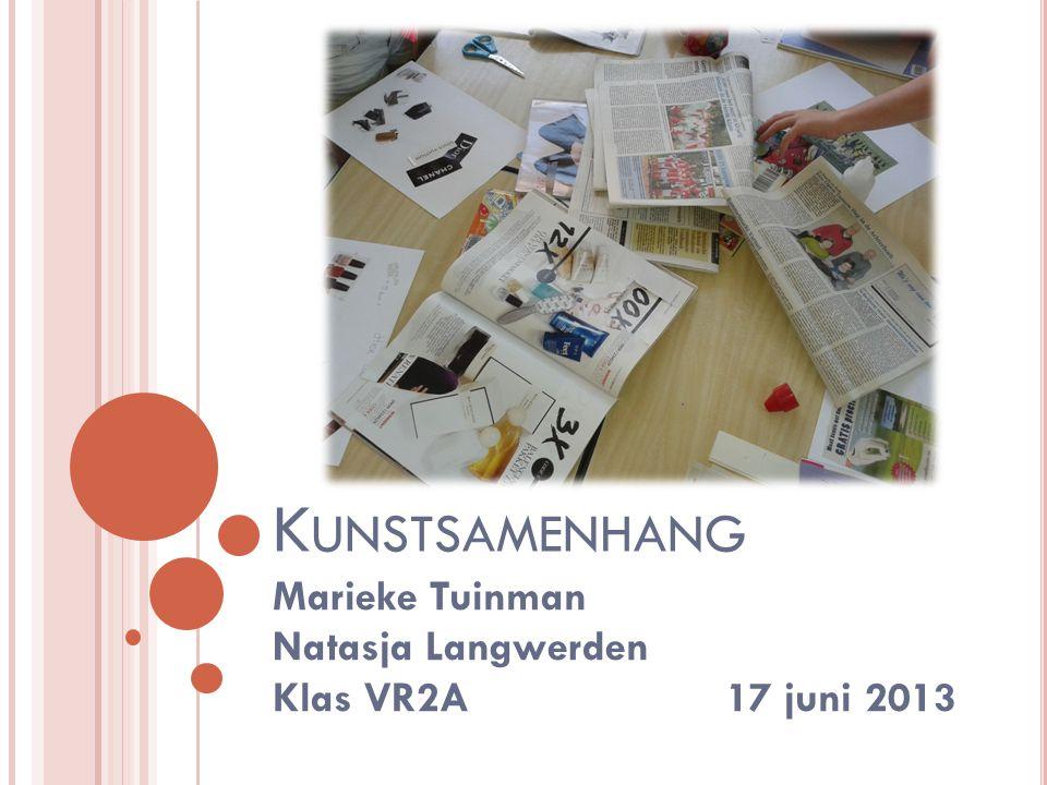 Marieke Tuinman Natasja Langwerden Klas VR2A 17 juni 2013