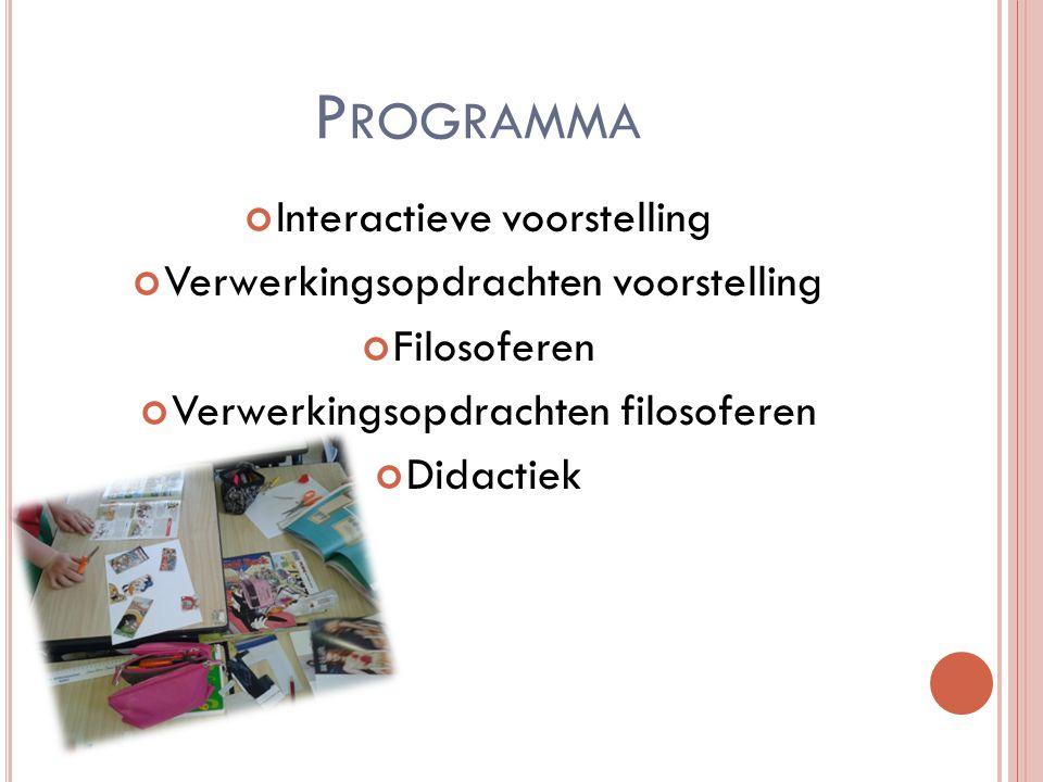Programma Interactieve voorstelling Verwerkingsopdrachten voorstelling