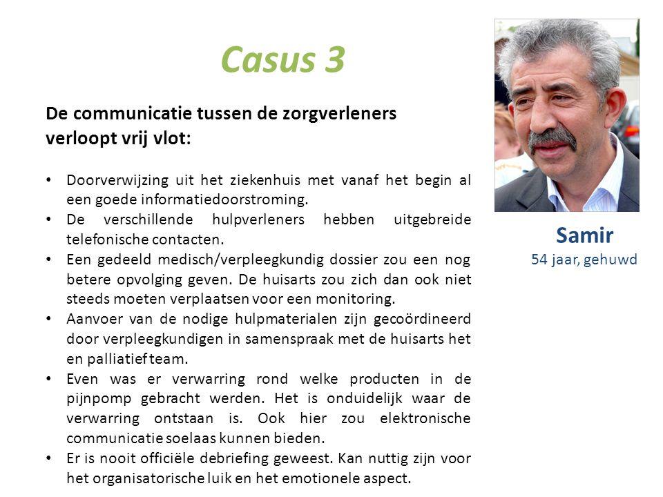 Casus 3 De communicatie tussen de zorgverleners verloopt vrij vlot: