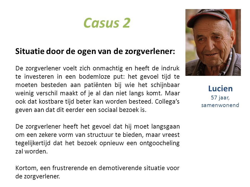 Casus 2 Situatie door de ogen van de zorgverlener: Lucien