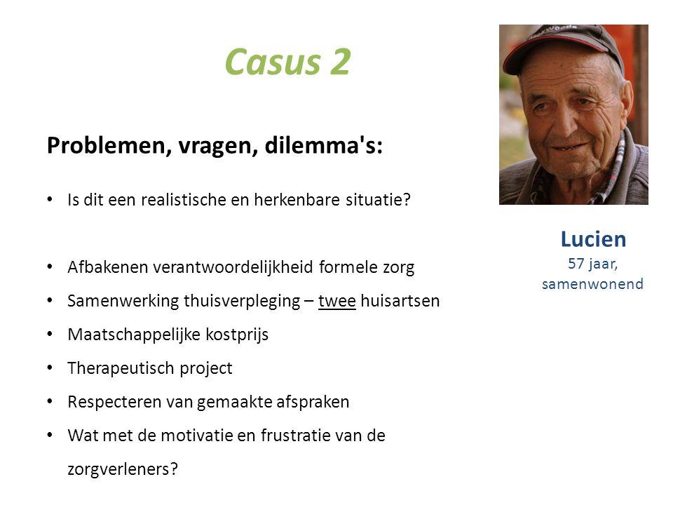 Casus 2 Problemen, vragen, dilemma s: Lucien