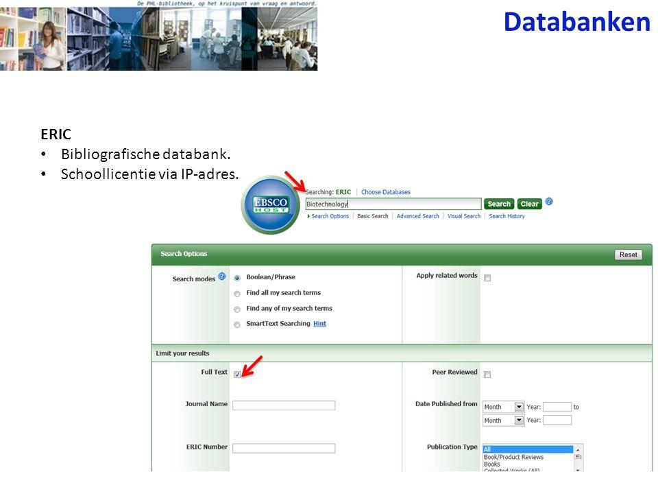 Databanken ERIC Bibliografische databank. Schoollicentie via IP-adres.