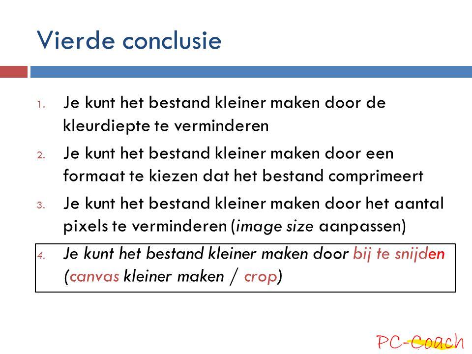 Vierde conclusie Je kunt het bestand kleiner maken door de kleurdiepte te verminderen.