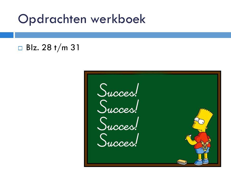 Opdrachten werkboek Blz. 28 t/m 31