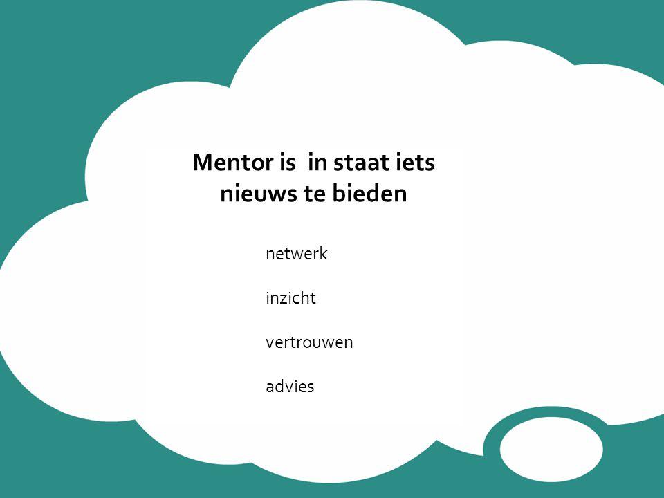 Mentor is in staat iets nieuws te bieden