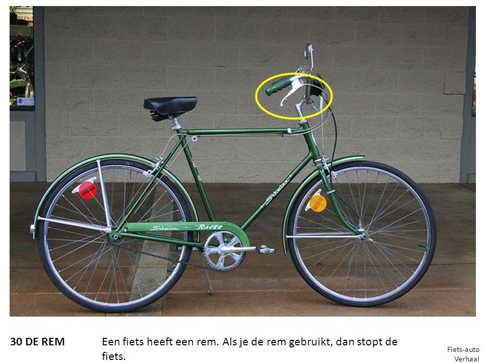 Een fiets heeft een rem. Als je de rem gebruikt, dan stopt de fiets.