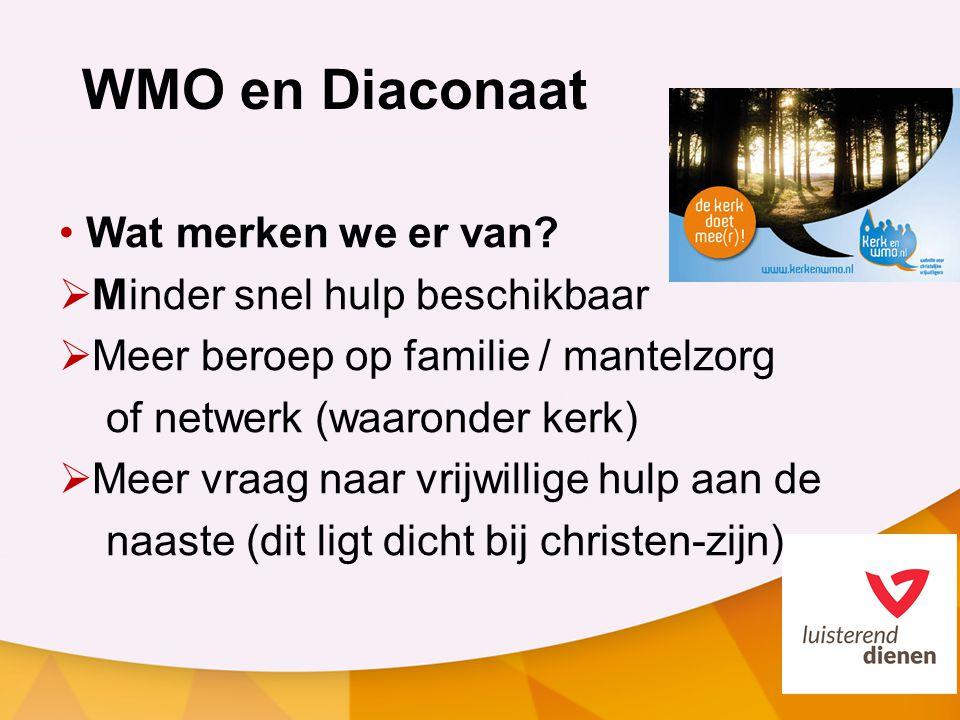 WMO en Diaconaat Wat merken we er van Minder snel hulp beschikbaar