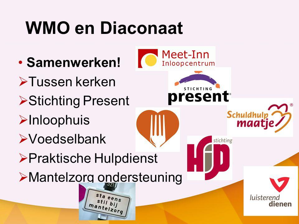 WMO en Diaconaat Samenwerken! Tussen kerken Stichting Present