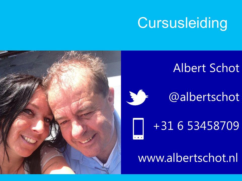 Cursusleiding Albert Schot @albertschot +31 6 53458709