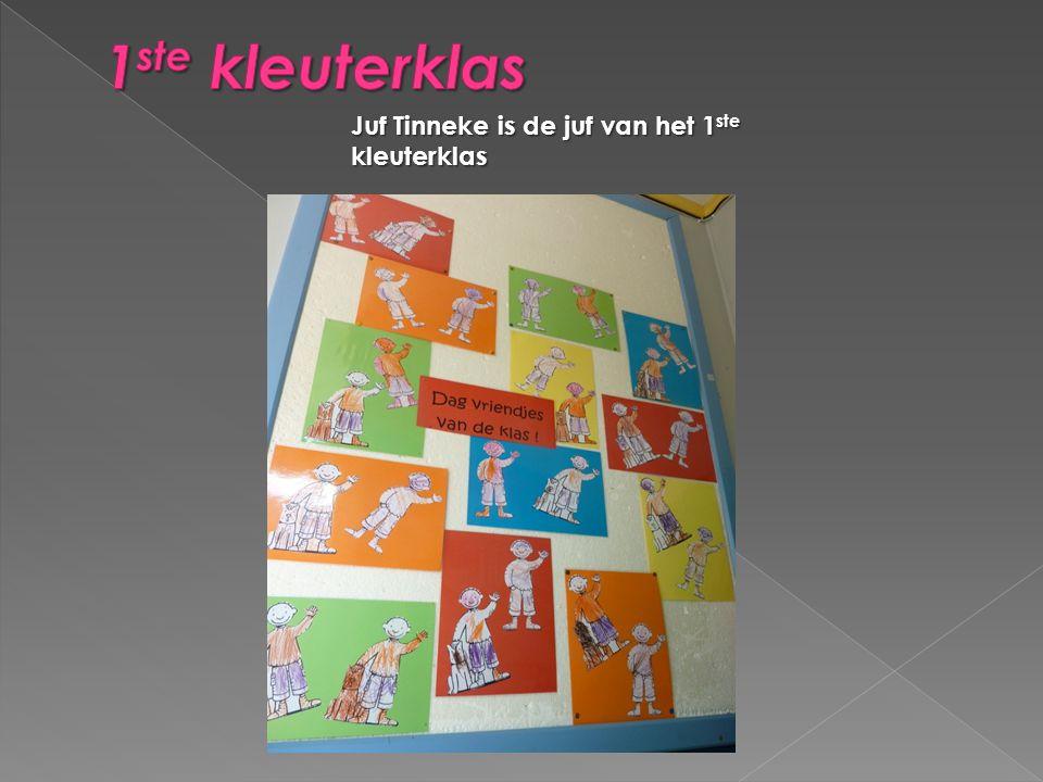 1ste kleuterklas Juf Tinneke is de juf van het 1ste kleuterklas