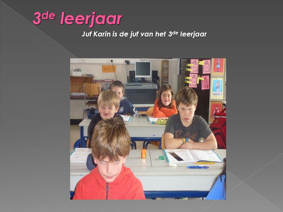 3de leerjaar Juf Karin is de juf van het 3de leerjaar