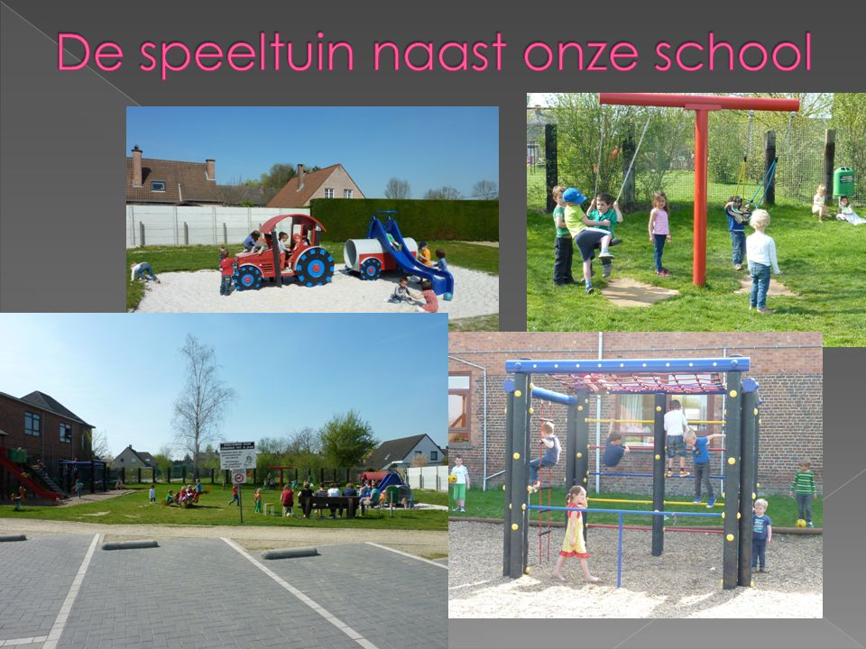 De speeltuin naast onze school