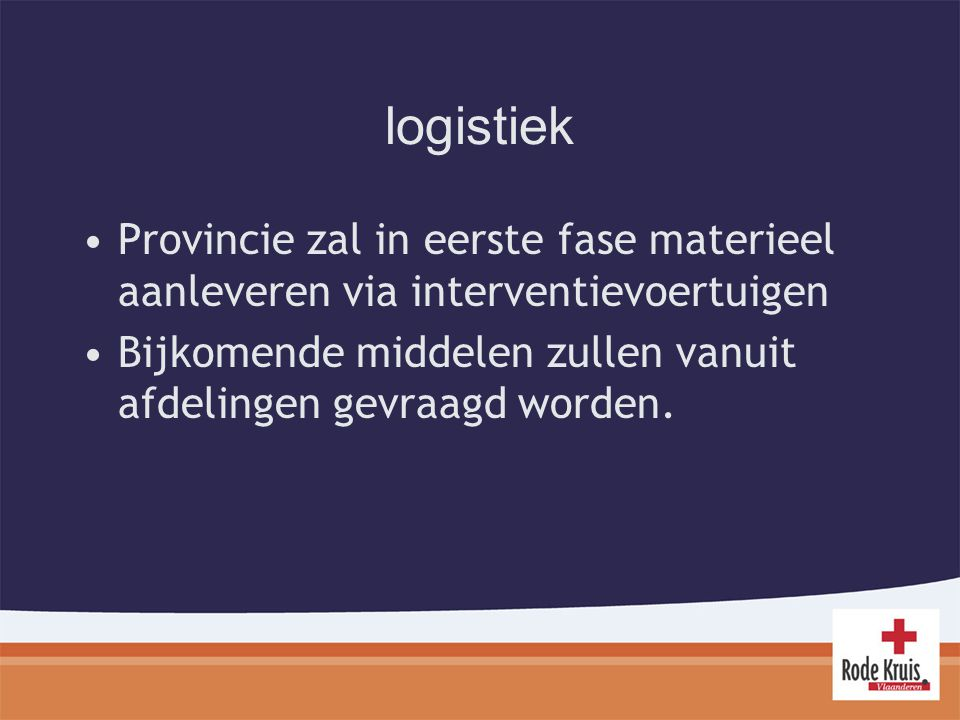logistiek Provincie zal in eerste fase materieel aanleveren via interventievoertuigen.