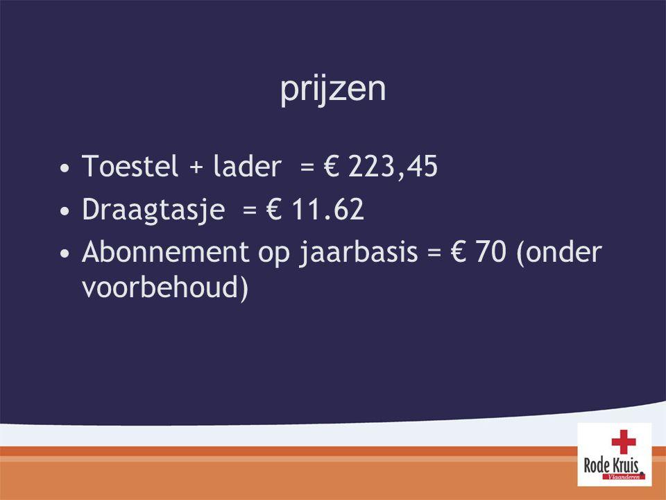prijzen Toestel + lader = € 223,45 Draagtasje = € 11.62