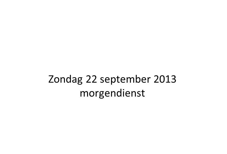 Zondag 22 september 2013 morgendienst