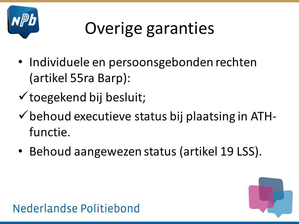 Overige garanties Individuele en persoonsgebonden rechten (artikel 55ra Barp): toegekend bij besluit;