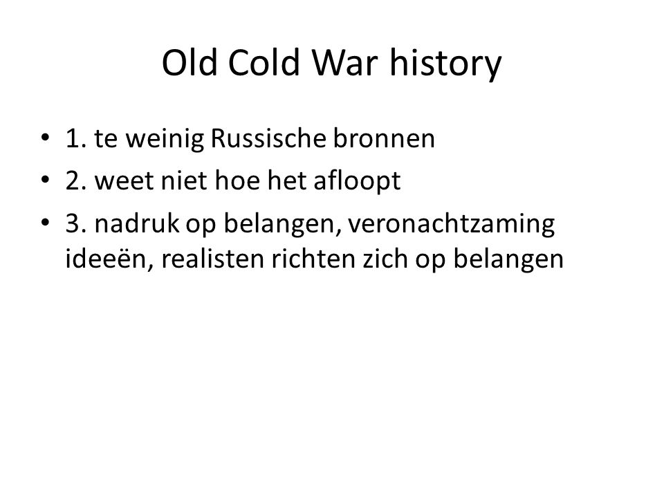 Old Cold War history 1. te weinig Russische bronnen