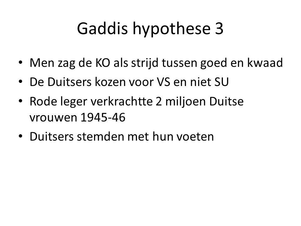 Gaddis hypothese 3 Men zag de KO als strijd tussen goed en kwaad