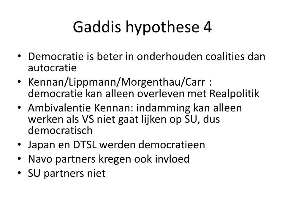 Gaddis hypothese 4 Democratie is beter in onderhouden coalities dan autocratie.