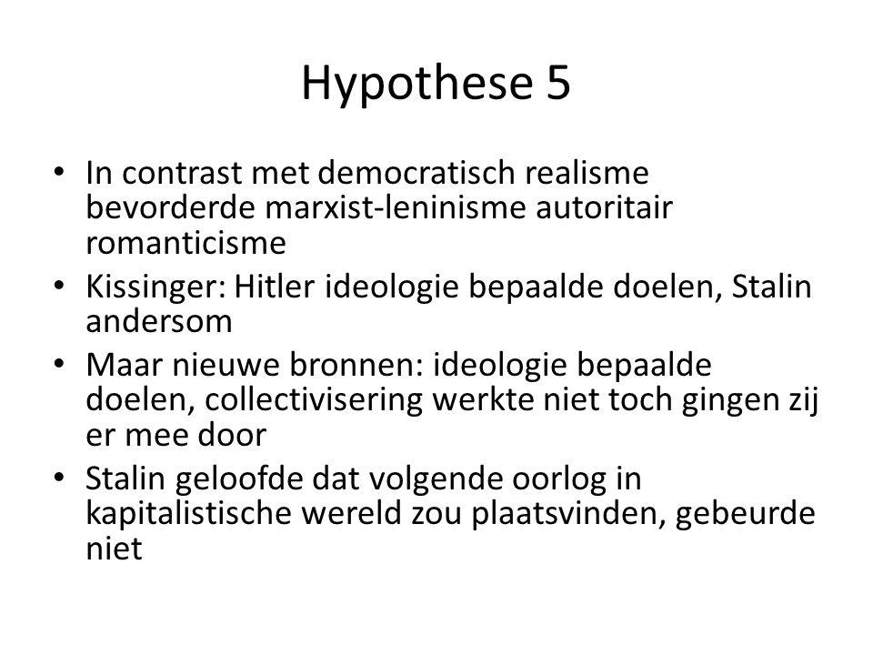 Hypothese 5 In contrast met democratisch realisme bevorderde marxist-leninisme autoritair romanticisme.