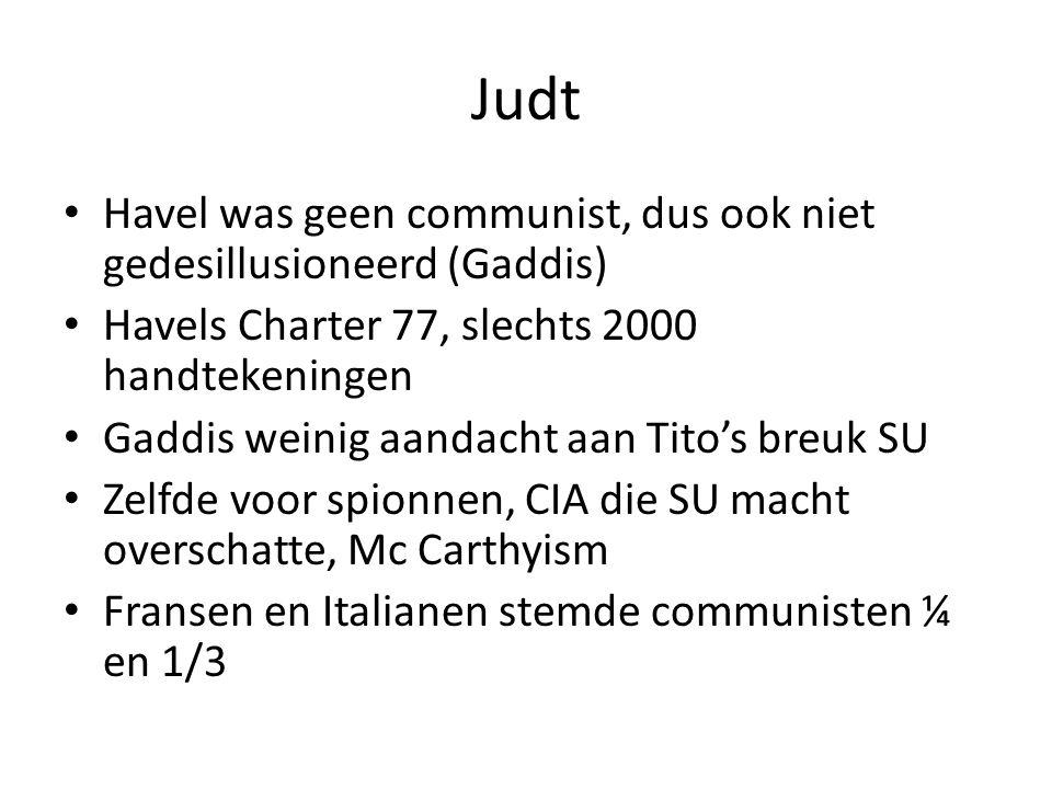 Judt Havel was geen communist, dus ook niet gedesillusioneerd (Gaddis)