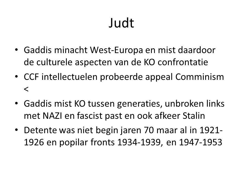 Judt Gaddis minacht West-Europa en mist daardoor de culturele aspecten van de KO confrontatie. CCF intellectuelen probeerde appeal Comminism <