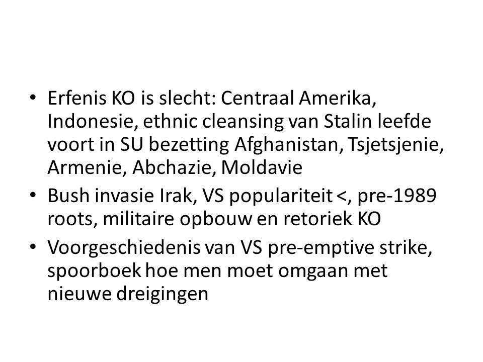 Erfenis KO is slecht: Centraal Amerika, Indonesie, ethnic cleansing van Stalin leefde voort in SU bezetting Afghanistan, Tsjetsjenie, Armenie, Abchazie, Moldavie