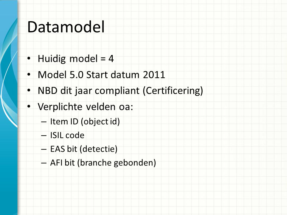 Datamodel Huidig model = 4 Model 5.0 Start datum 2011