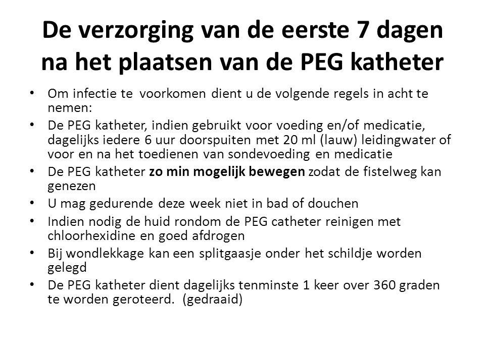 De verzorging van de eerste 7 dagen na het plaatsen van de PEG katheter