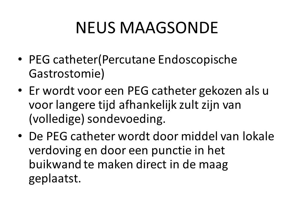 NEUS MAAGSONDE PEG catheter(Percutane Endoscopische Gastrostomie)
