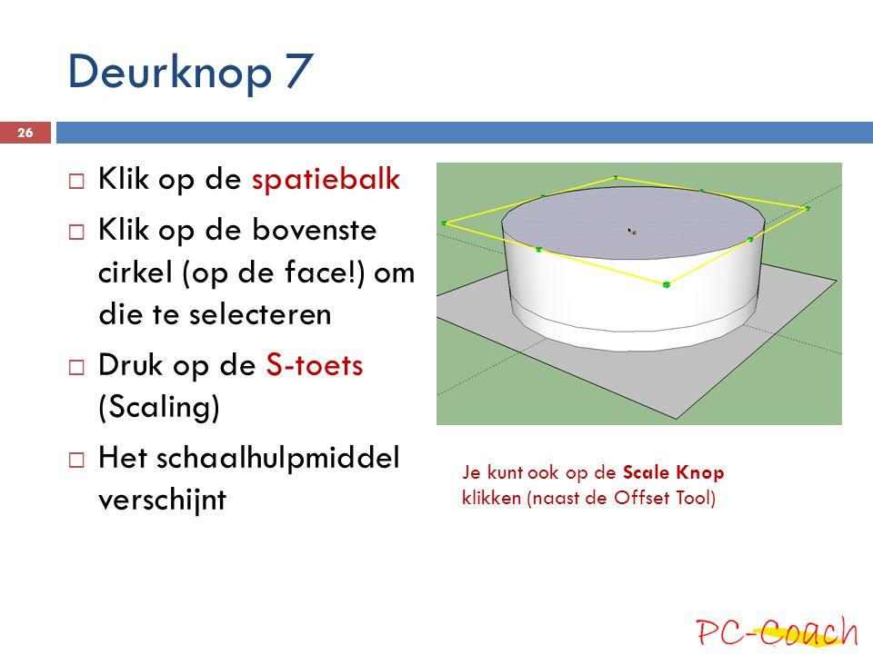 Deurknop 7 Klik op de spatiebalk