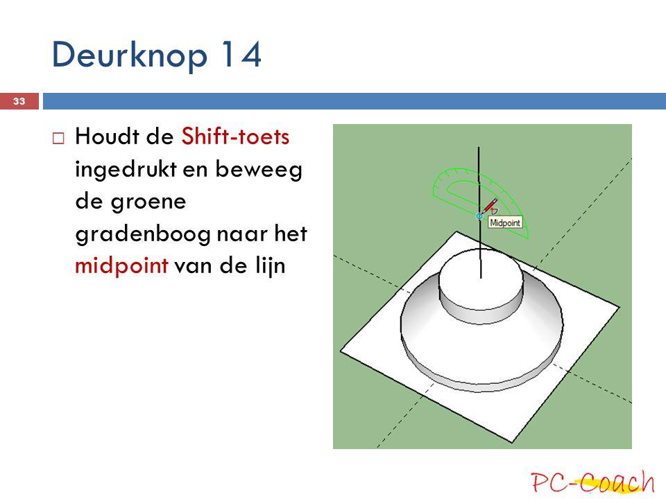 Deurknop 14 Houdt de Shift-toets ingedrukt en beweeg de groene gradenboog naar het midpoint van de lijn.